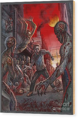 These Last Days Of Humanity  Wood Print by Tony Koehl