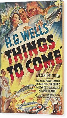 Things To Come Aka H.g. Wells Things To Wood Print by Everett