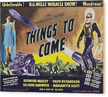 Things To Come, From Left On 1947 Wood Print by Everett