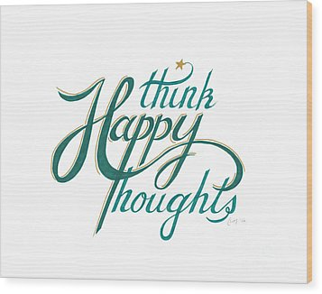 Wood Print featuring the drawing Think Happy Thoughts by Cindy Garber Iverson