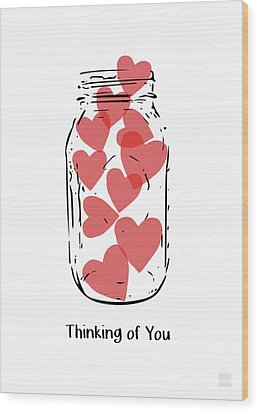 Wood Print featuring the mixed media Thinking Of You Jar Of Hearts- Art By Linda Woods by Linda Woods