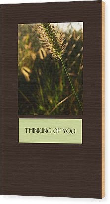 Thinking Of You Wood Print by Mary Ellen Frazee