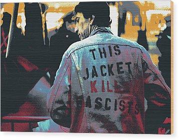 This Jacket Kills Fascists Wood Print