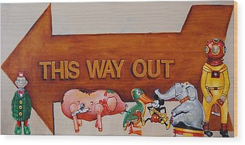This Way Out Wood Print