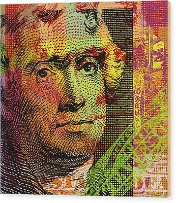 Wood Print featuring the digital art Thomas Jefferson - $2 Bill by Jean luc Comperat