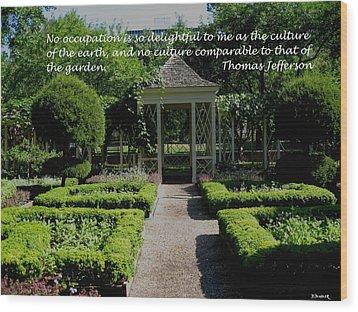 Thomas Jefferson On Gardens Wood Print by Deborah Dendler