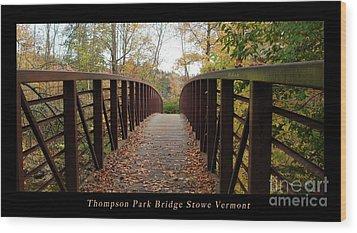 Thompson Park Bridge Stowe Vermont Poster Wood Print by Felipe Adan Lerma