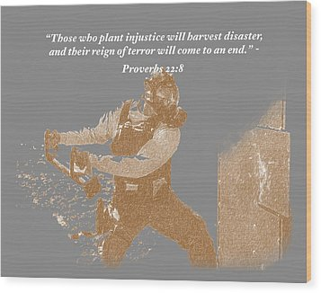 Wood Print featuring the photograph Those Who Plant Injustice Will Harvest Disaster by David Morefield