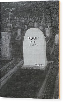 Thoughts  Silent As The Grave Wood Print by Alex Mortensen