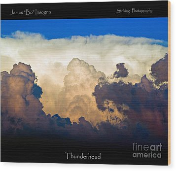 Thunderhead Cloud Color Poster Print Wood Print by James BO  Insogna