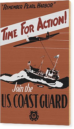 Time For Action - Join The Us Coast Guard Wood Print by War Is Hell Store
