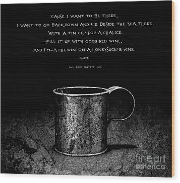 Tin Cup Chalice Lyrics Wood Print