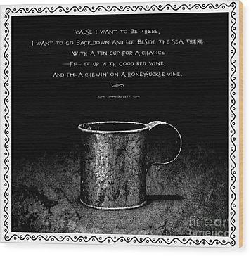 Tin Cup Chalice Lyrics With Wavy Border Wood Print by John Stephens