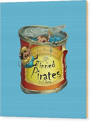 Tinned Pirates Wood Print by Andy Catling