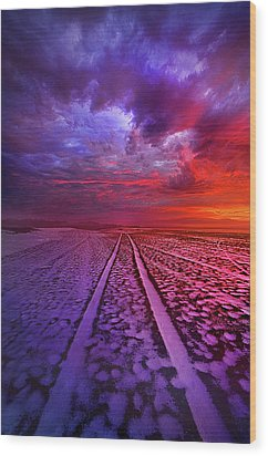 Wood Print featuring the photograph To All Ends Of The World by Phil Koch