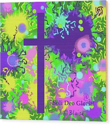 To God Be The Glory Wood Print