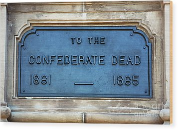 To The Confederate Dead Wood Print by John Rizzuto