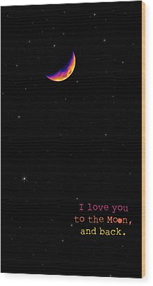 To The Moon And Back Wood Print by Rheann Earnest