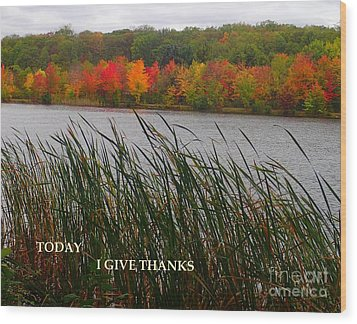 Today I Give Thanks Wood Print by Christina Verdgeline