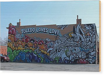 Wood Print featuring the photograph Toledo Loves Love by Michiale Schneider