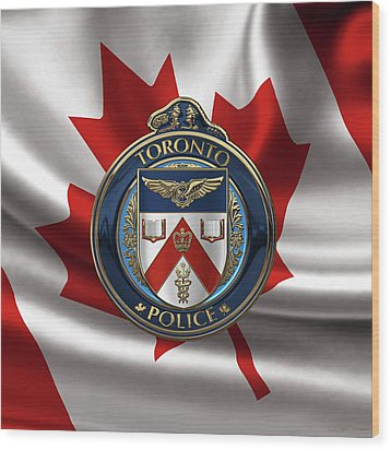 Wood Print featuring the digital art Toronto Police Service  -  T P S  Emblem Over Canadian Flag by Serge Averbukh