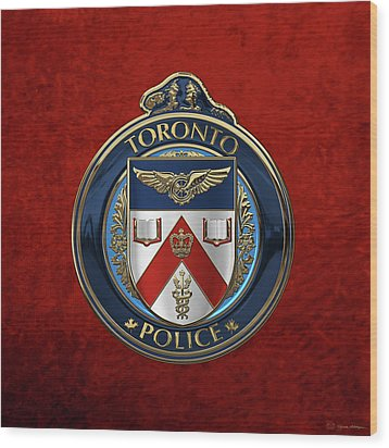 Wood Print featuring the digital art Toronto Police Service  -  T P S  Emblem Over Red Velvet by Serge Averbukh