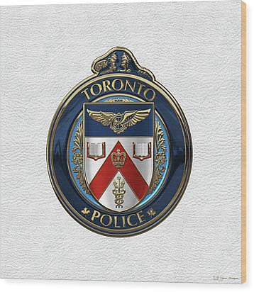 Wood Print featuring the digital art Toronto Police Service  -  T P S  Emblem Over White Leather by Serge Averbukh