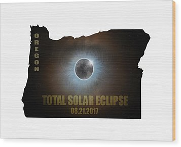 Total Solar Eclipse In Oregon Map Outline Wood Print by David Gn