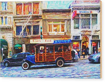 Touring The Streets Of San Francisco . Photo Artwork Wood Print by Wingsdomain Art and Photography
