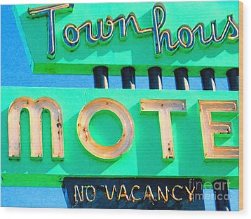 Town House Motel . No Vacancy Wood Print by Wingsdomain Art and Photography