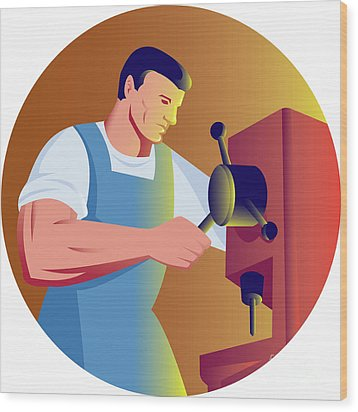 Trade Factory Worker Working With Drill Press Wood Print by Aloysius Patrimonio