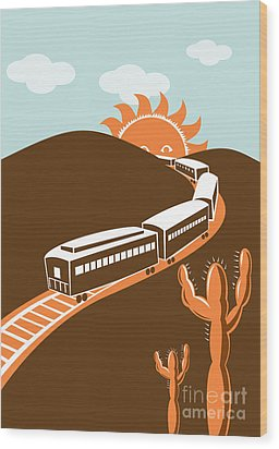 Train Desert Cactus Wood Print by Aloysius Patrimonio