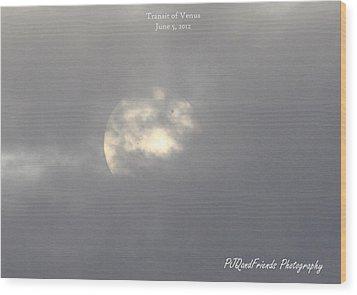Transit Of Venus Wood Print by PJQandFriends Photography
