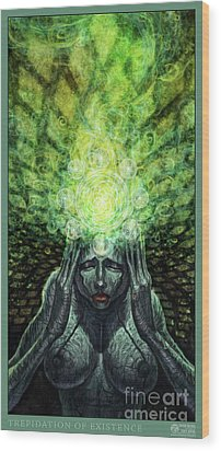 Trepidation Of Existence Wood Print by Tony Koehl