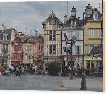 Troyes France Wood Print by Marilyn Dunlap