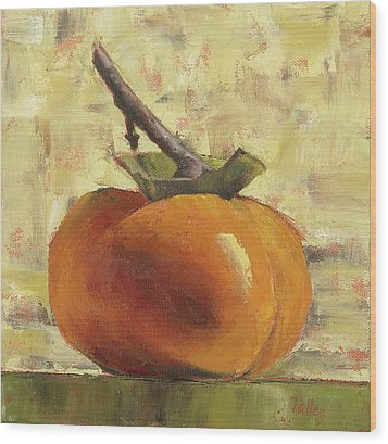Wood Print featuring the painting Tuscan Persimmon by Pam Talley