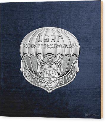 U. S.  Air Force Combat Rescue Officer - C R O Badge Over Blue Velvet Wood Print by Serge Averbukh