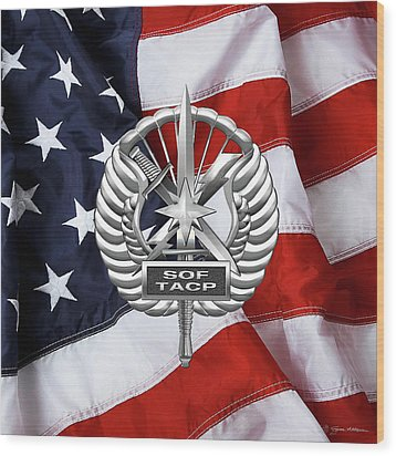 Wood Print featuring the digital art U. S.  Air Force Tactical Air Control Party - Usaf Special Tactics Tacp Badge Over American Flag by Serge Averbukh