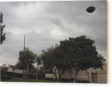 Ufo Over My Neighborhood  Wood Print by Michael Ledray