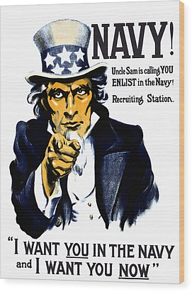 Uncle Sam Wants You In The Navy Wood Print by War Is Hell Store