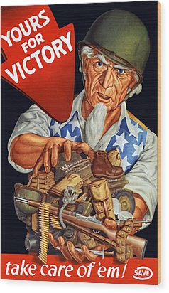 Uncle Sam - Yours For Victory Wood Print by War Is Hell Store