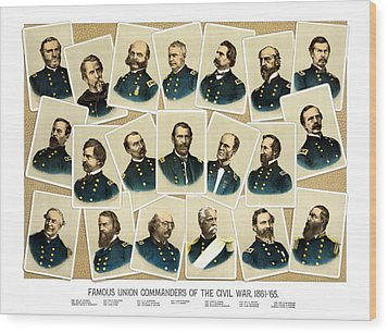 Union Commanders Of The Civil War Wood Print by War Is Hell Store