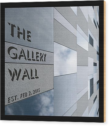 Wood Print featuring the photograph Up The Wall-the Gallery Wall Logo by Wendy Wilton