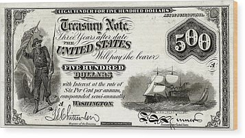 Wood Print featuring the digital art U.s. Five Hundred Dollar Bill - 1864 $500 Usd Treasury Note  by Serge Averbukh