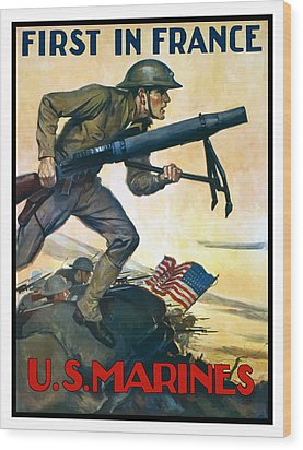 Us Marines - First In France Wood Print by War Is Hell Store