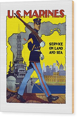 U.s. Marines - Service On Land And Sea Wood Print by War Is Hell Store