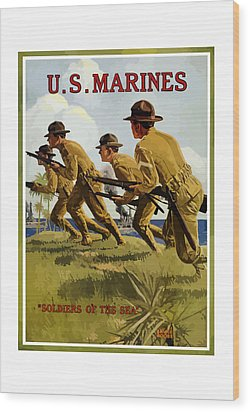 Us Marines - Soldiers Of The Sea Wood Print by War Is Hell Store