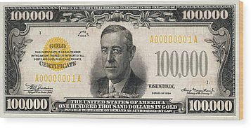 Wood Print featuring the digital art U.s. One Hundred Thousand Dollar Bill - 1934 $100000 Usd Treasury Note  by Serge Averbukh