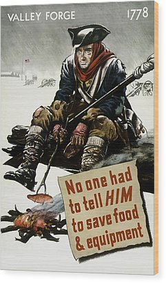Valley Forge Soldier - Conservation Propaganda Wood Print by War Is Hell Store