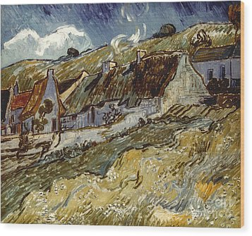 Van Gogh: Cottages, 1890 Wood Print by Granger